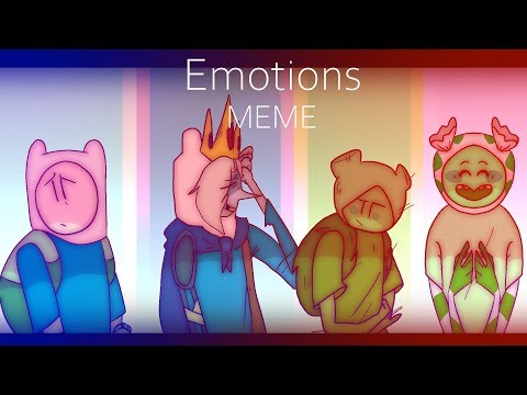 Emotions MEME // Adventure Time