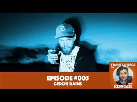 The Front Lounge #005 - Geron Rains
