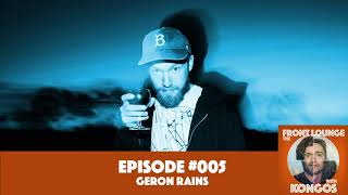 The Front Lounge #005 - Geron Rains