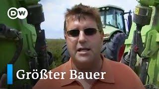 Europas größter Bauer | DW Deutsch