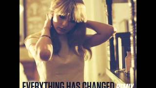 Taylor Swift - Everything Has Changed Remix Feat  Ed Sheeran