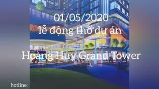 01/05/2020 lễ khởi công xây dựng dự án Hoàng Huy Grand Tower