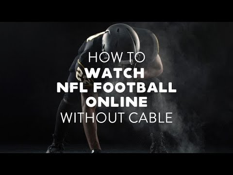 How To Watch NFL Online Without Cable In 2019