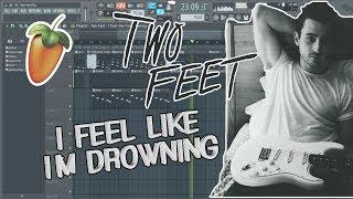 Two Feet - I Feel Like I'm Drowning [RemakeFLP]