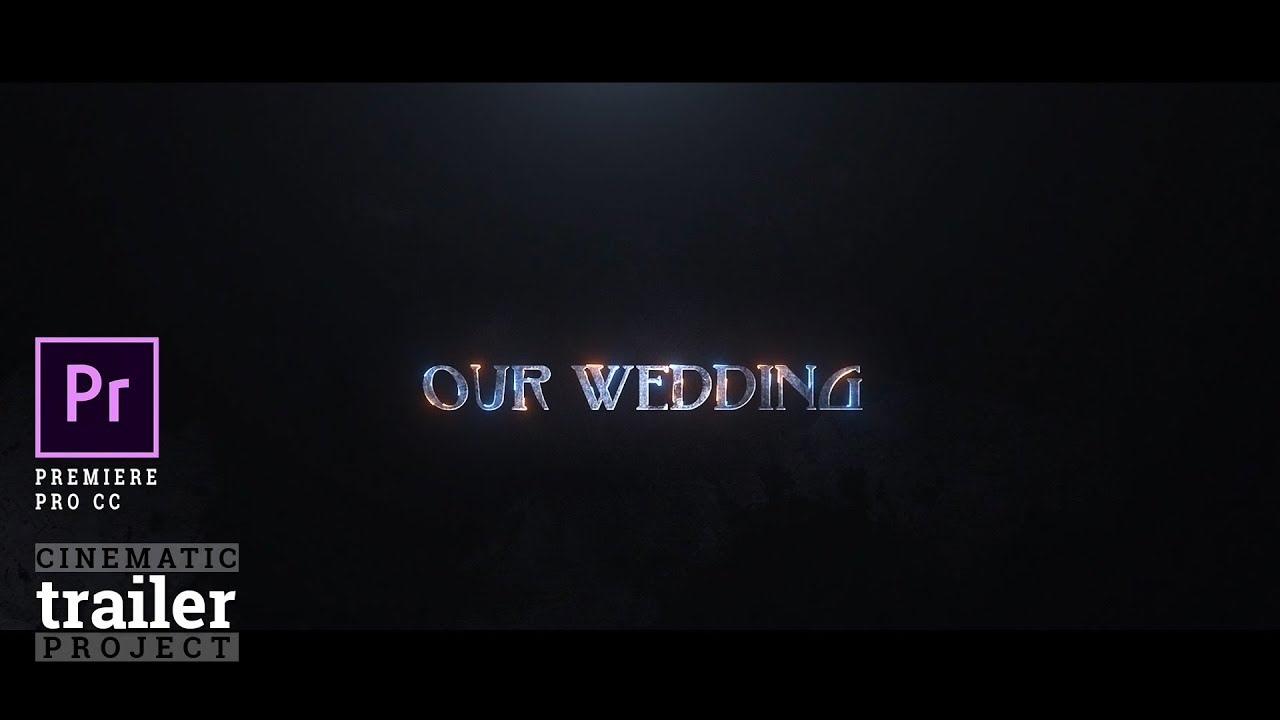 WEDDING CINEMATIC TITLE WITH TRAILER PROJECT    PREMIERE PRO CC    2018 /  2019