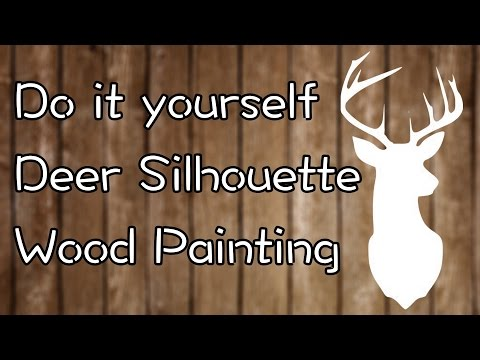 DIY: Deer Silhouette Wood Painting