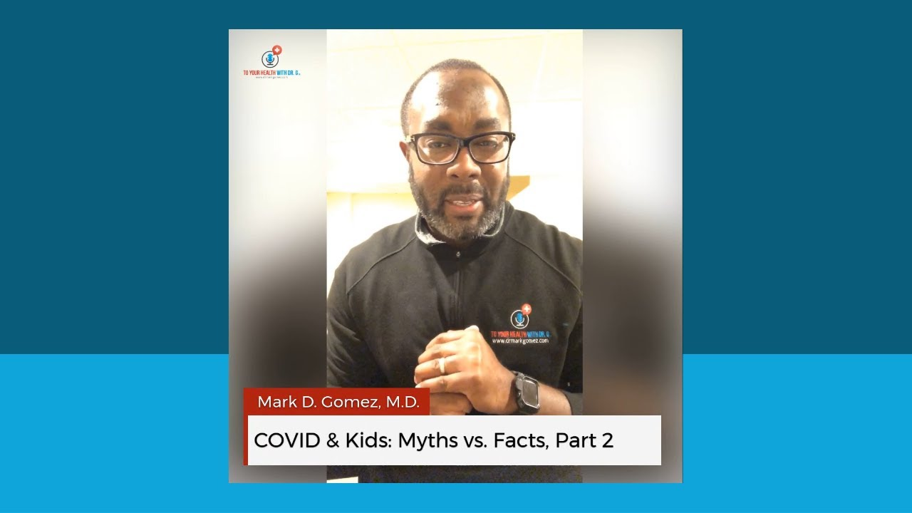 COVID & Kids: Myths vs. Facts, Part 2