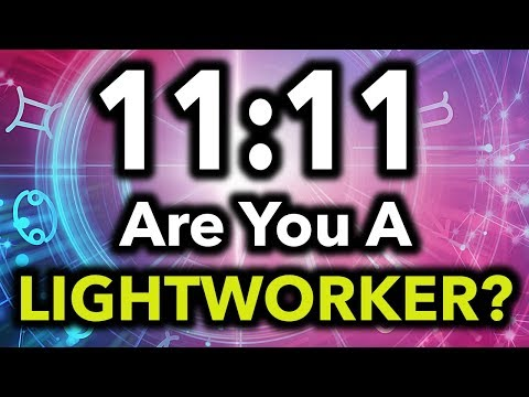 Seeing 11:11 Everywhere? (You Might Be A LIGHTWORKER!)