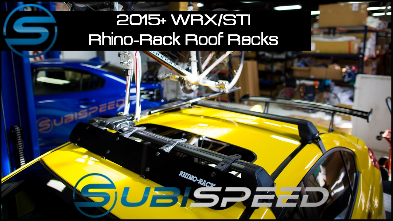subispeed 2015 wrx sti rhino rack roof rack youtube. Black Bedroom Furniture Sets. Home Design Ideas