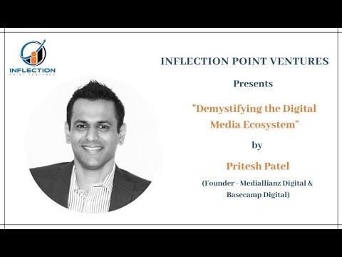 Demystifying The Digital Media Ecosystem | Pritesh Patel