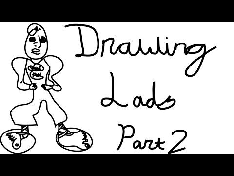 Drawing Lads - Part 2
