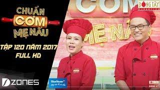 chuẩn cơm mẹ nấu   tập 120 full hd: diễm hằng - phạm anh việt (05/11/2017)