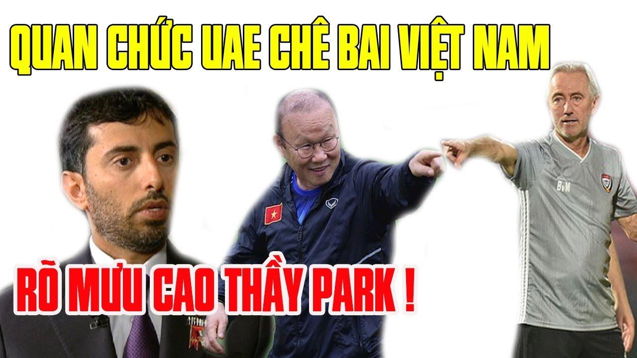 Tin bóng đá Việt Nam 12/11: Quan chức UAE chê Việt Nam- Đã thấy MƯU SÂU KẾ HIỂM của thầy Park