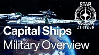 Star Citizen Capital Ships - Military Overview