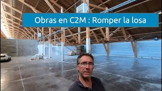 Obras en c2m : paso 1 - Romper la losa