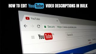 How to Edit YouTube Video Descriptions in Bulk Tutorial