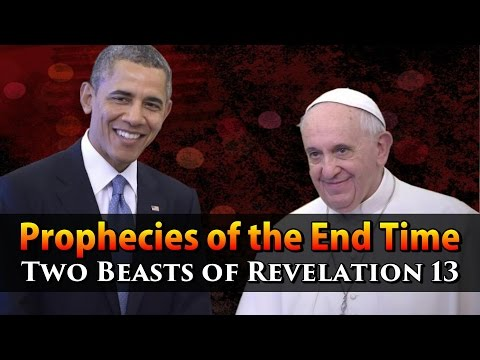 Prophecies of the End Time Pt. 9 - Two Beasts of Revelation 13