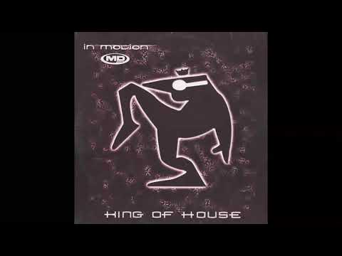 The King Of House – In Motion