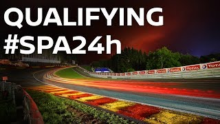 2017 Spa 24 Hour - Qualifying and Night Quali - LIVE + Onboards #Spa24h #Spa24hOneTeam thumbnail