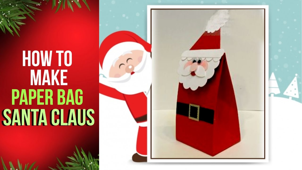 Uncategorized Santa Claus Paper how to make a paper bag santa claus for christmas craft basket youtube