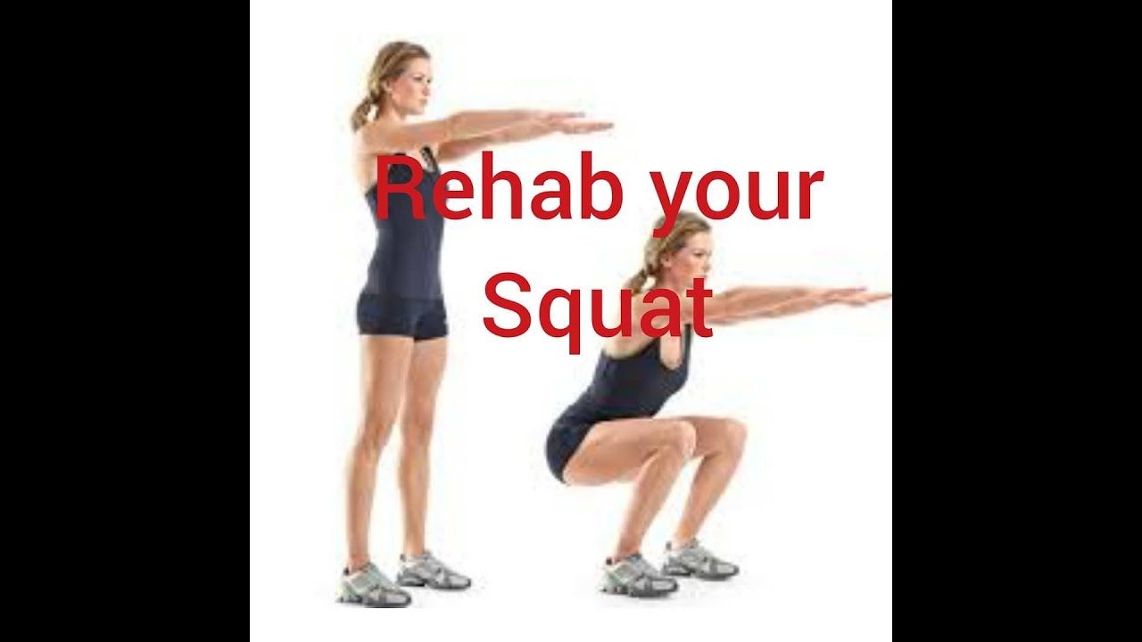 How to Rehab your squat!