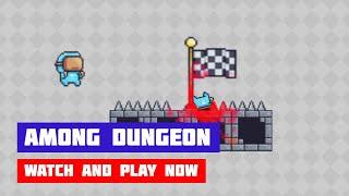 Among Dungeon · Game · Gameplay