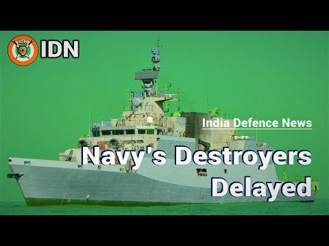 Delivery of navy's destroyers delayed - INS Visakhapatnam and INS Mormugao