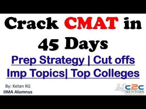 CMAT Exam   45 Days Strategy To Crack CMAT   Prep Strategy   Imp Topics   Cut Offs   Top Colleges  