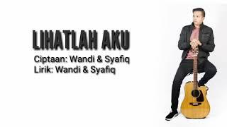 Download WANDI - LIHATLAH AKU (Original Song) Mp3