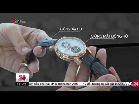 Đồng Hồ Giả Làm Nhái Y Như Thật, Sai Mỗi Giờ   VTV24