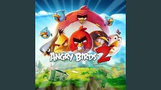 Angry Birds 2 Main Theme
