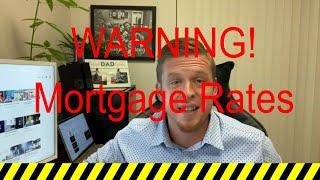 WARNING regarding low mortgage rates (mortgage broker advice)