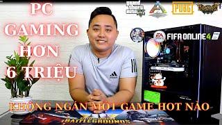 PC GAMING HƠN 6 TRIỆU CÂN MỌI GAME HOT HIỆN NAY.