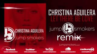 """Christina Aguilera """"Let There Be Love"""" - Jump Smokers Remix"""