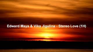 Edward Maya & Vika Jigulina - Stereo Love (1H)