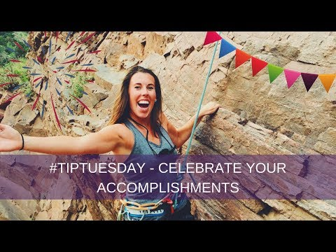 Tip Tuesday - Celebrate your Accomplishments