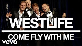 Watch Westlife Come Fly With Me video