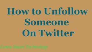 How to Unfollow Someone On Twitter | Unfollow People On Twitter