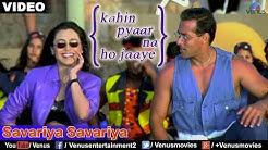 Savariya Savariya (Kahin Pyaar Na Ho Jaaye)
