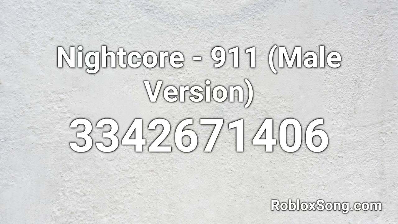 Nightcore 911 Male Version Roblox Id Roblox Music Code Youtube