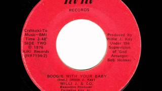 Willie J. & Co. - Boogie With Your Baby