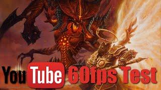 YouTube 60fps?!?! [Diablo 3 Test]
