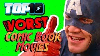 Top 10 WORST Comic Book Movies