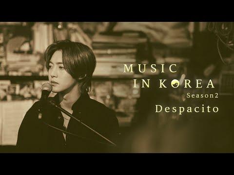 MUSIC IN KOREA season2 - Despacito(Covered by KIMHYUNJOONG)