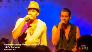 Omi Hernandez feat.Descemer Bueno - 14 de Febrero