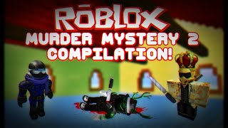 ROBLOX Murder Mystery 2 Compilation with MR.GOLDGUY and O R I O N