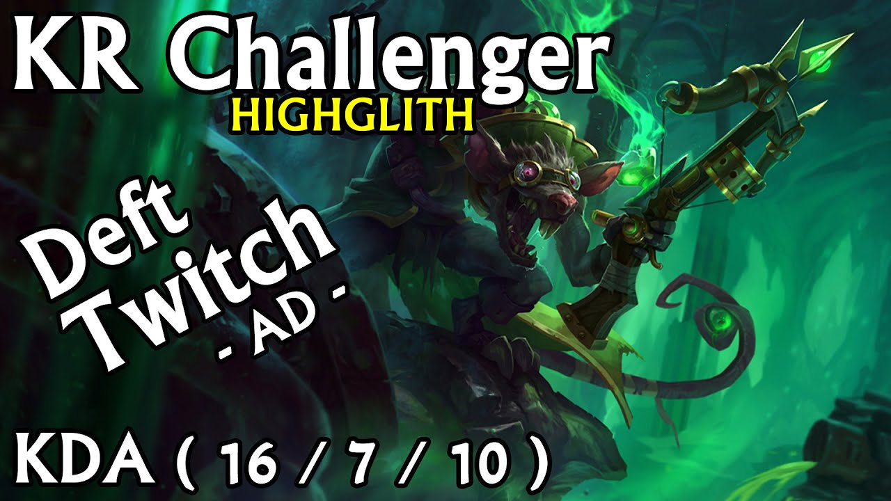 [HIGHLIGHT]KR Challenger - Deft / Twitch AD (KDA 16/7/10)