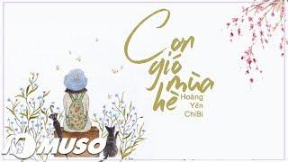 Cơn Gió Mùa Hè - Hoàng Yến Chibi  「Lyric Video」| MV HD