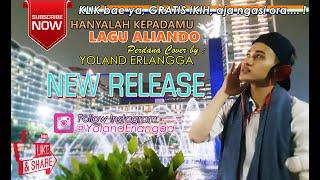 Aliando - Hanyalah Kepadamu Cover By Yoland Erlangga #MusicVideo