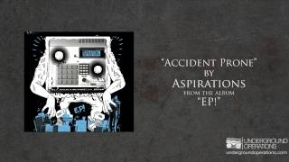 Aspirations - Accident Prone